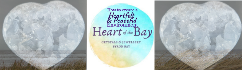 Top 5 tips to create a Heart felt Peaceful Environment Blog - Heart of the Bay - Byron Bay Crystals
