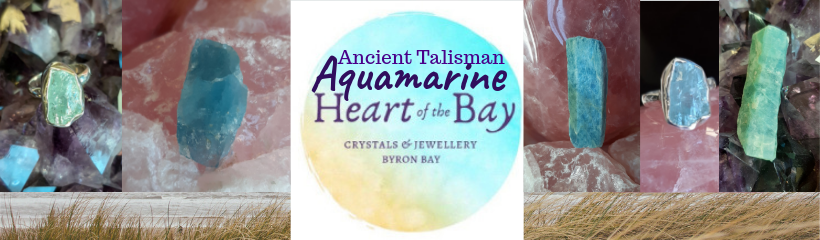 Aquamarine a Ancient Talisman - Heart of the Bay - Crystals Byron Bay