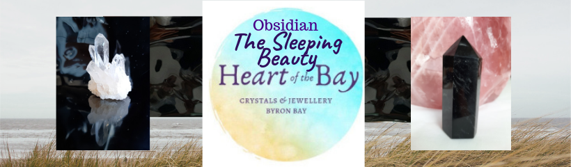 Obsidian The Sleeping Beauty of Crystals - Heart of the Bay Crystals - Byron Bay