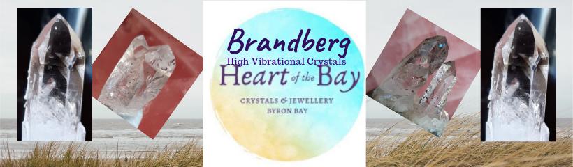 Brandberg Crsytals - High Vibrations - Heart of the Bay - Byron Bay Crystals