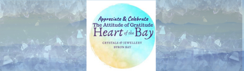 Appreciate & Celebrate - Heart of the Bay - Byron Bay Crystals