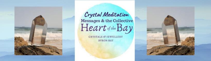 Heart of the Bay - Byron Bay Crystals - Crystal Meditation